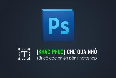 Lỗi chữ nhỏ trong photoshop
